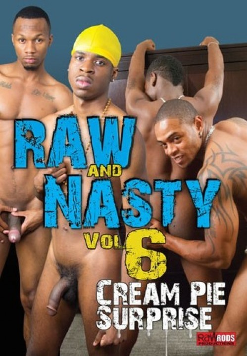Raw and Nasty 6 - Cream Pie Surprise