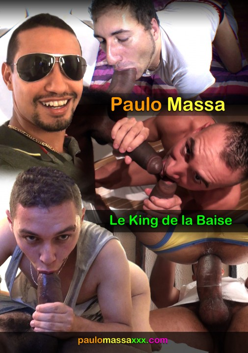 Paulo Massa, le king de la baise !