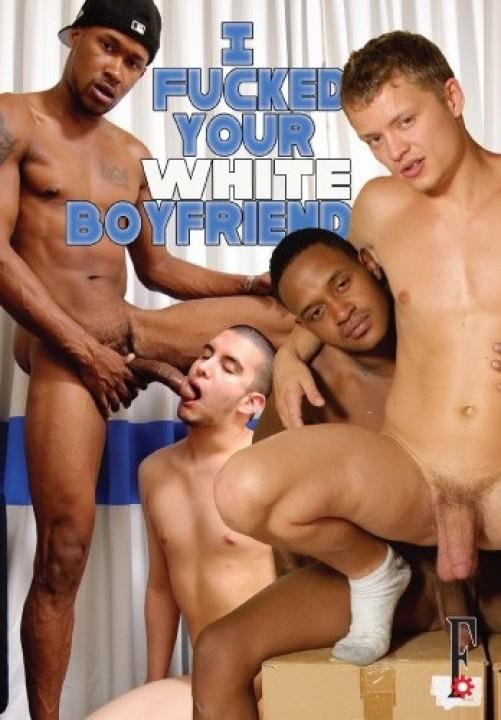 I FUCKED YOUR WHITE BOYFRIEND