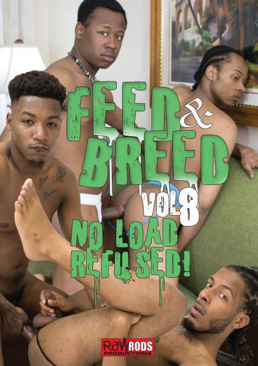 Feed & Breed #8 No Load Refused!