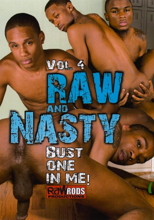 Raw and Nasty 4