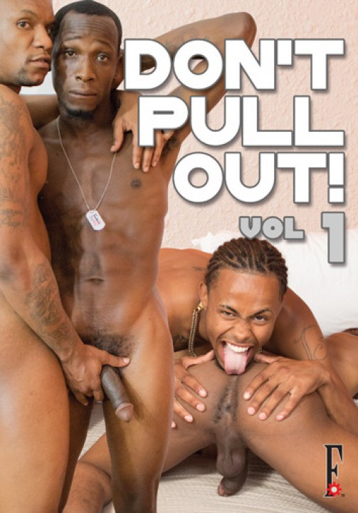 Don't Pull Out!