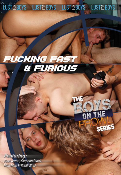 Boys On The Prowl 9 - Fucking Fast & Furious